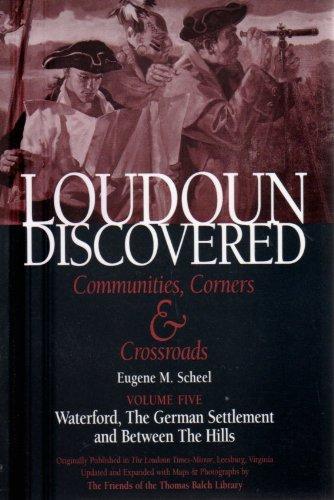 Loudoun Discovered: Communities, Corners and Crossroads: Volume: Sheel, Eugene M.