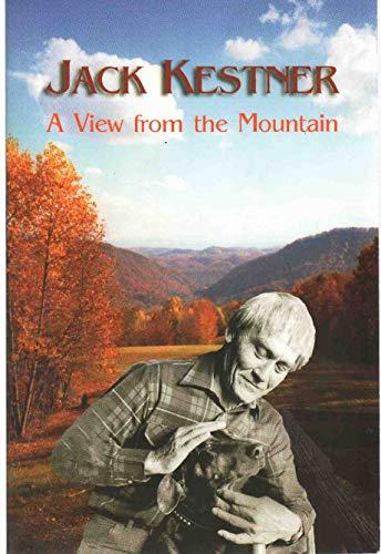 Jack Kestner A View from the Mountain: Jack Kestner