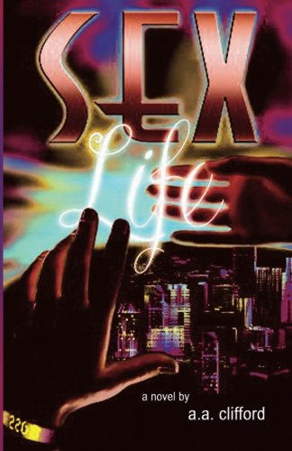 9780972480406: SexLife: A Novel