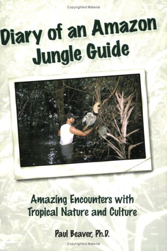 9780972480901: Diary of an Amazon Jungle Guide: Amazing Encounters with Tropical Nature and Culture