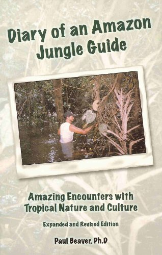 9780972480918: Diary of an Amazon Jungle Guide: Amazing Encounters with Tropical Nature and Culture. Expanded and Revised Edition