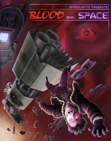 RPGObjects Presents: Blood and Space: D20 Starship Adventure Toolkit: Rice, Charles; Davis, Chris