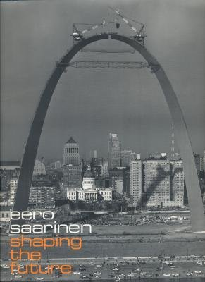 9780972488129: Eero Saarinen: Shaping the Future