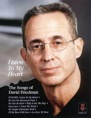 9780972488709: Listen to My Heart - The Songs of David Friedman