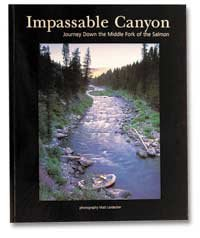 Impassable Canyon - Journey Down the Middle Fork of the Salmon