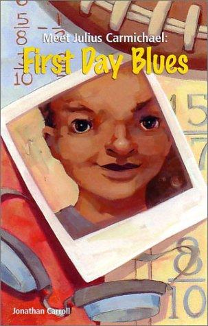 9780972493505: Meet Julius Carmichael: First Day Blues