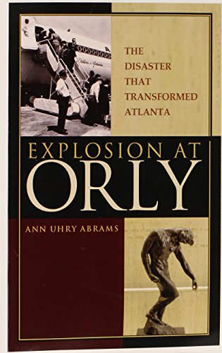 9780972494304: Explosion at Orly: The Disaster that Transformed Atlanta