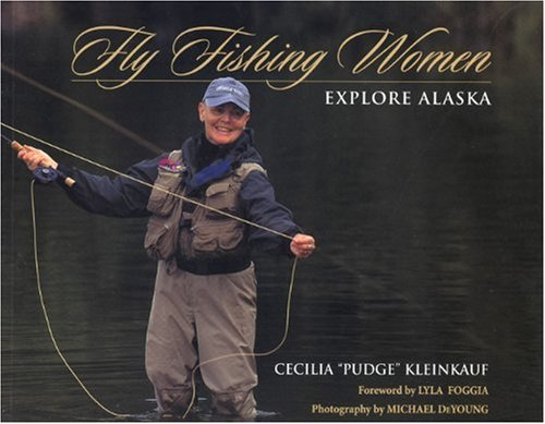 9780972494403: Fly Fishing Women Explore Alaska