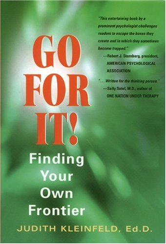 Go For It! Finding Your Own Frontier: Judith Kleinfeld