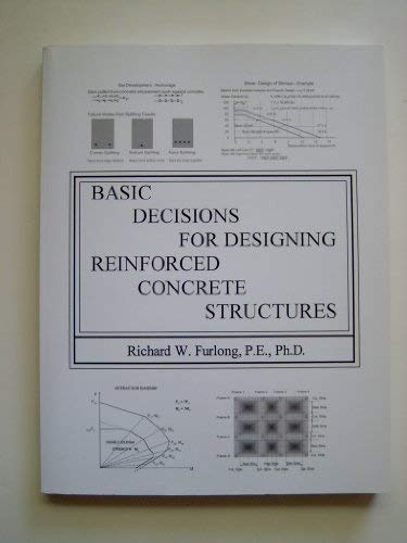 9780972496629: Basic Decisions For Designing Reinforced Concrete Structures