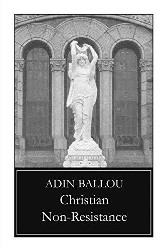 Christian Non-Resistance: Ballou, Adin