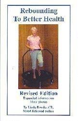 9780972501965: Rebounding To Better Health