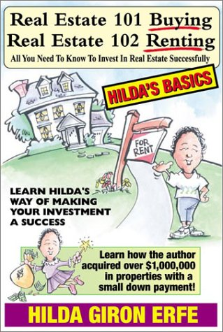 9780972503242: Real Estate 101- Buying, Real Estate 102 - Renting: All You Need To Know To Invest In Real Estate Successfully (Hilda's Basics)