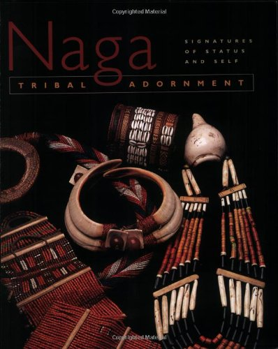 9780972506625: Naga Tribal Adornment: Signatures of Status and Self