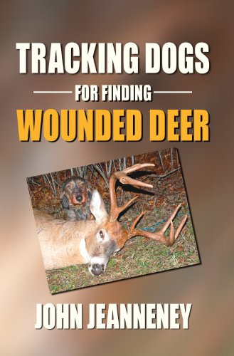 9780972508902: Tracking Dogs for Finding Wounded Deer