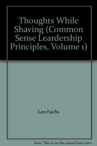 9780972509107: Thoughts While Shaving (Common Sense Leardership Principles, Volume 1)