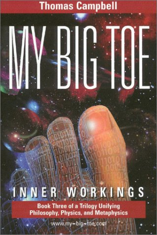 My Big Toe: Inner Workings (Book 3 of a Trilogy Unifying Philosophy, Physics and metaphysics)