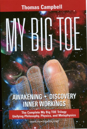 9780972509466: My Big Toe: A Trilogy Unifying Philosophy, Physics, and Metaphysics: Awakening, Discovery, Inner Workings