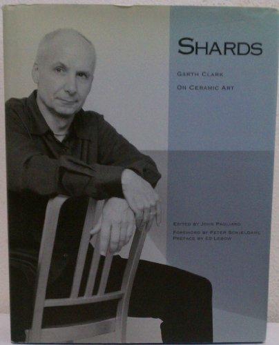 9780972509701: Shards: Garth Clark On Ceramic Art