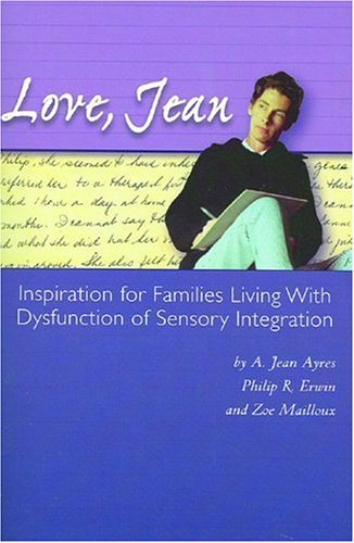 9780972509817: Love, Jean: Inspiration for Families Living with Dysfunction of Sensory Integration