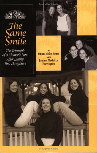 9780972510004: The Same Smile: The Triumph of a Mother's Love After Losing Two Daughters