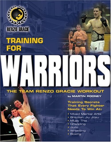 The Team Renzo Gracie Workout: Training for Warriors: Rooney, Martin