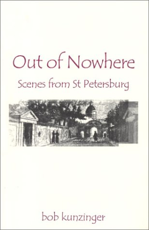 9780972511018: Out of Nowhere: Scenes from st Petersburg