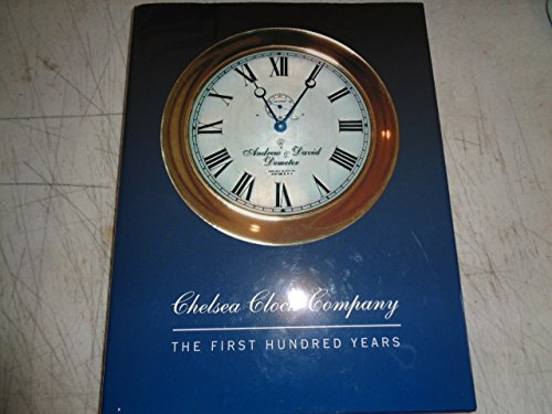 9780972511193: Chelsea Clock Company: The first hundred years