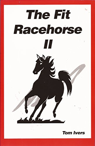 9780972511506: The Fit Racehorse II (Tom Ivers)