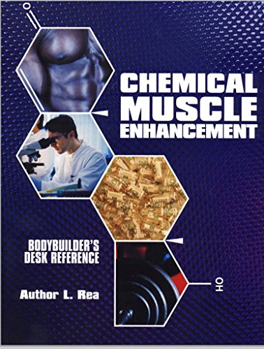 9780972512404: Chemical Muscle Enhancement Bodybuilders Desk Reference