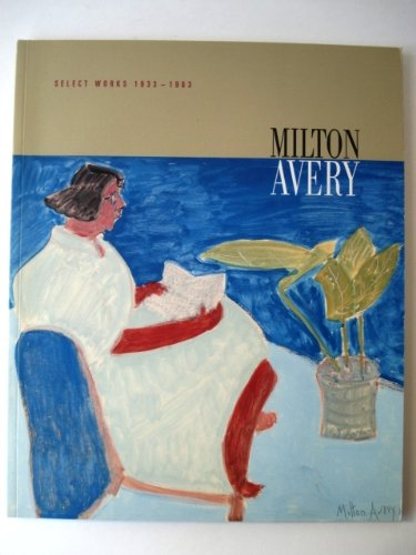 9780972513425: Milton Avery : Select Works 1933-1963