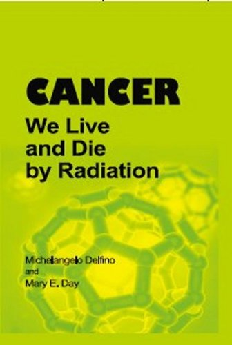 9780972514118: CANCER: We Live and Die by Radiation