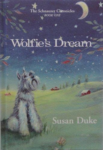 9780972514408: Wolfie's Dream (The Schnauzer Chronicles, Book One)