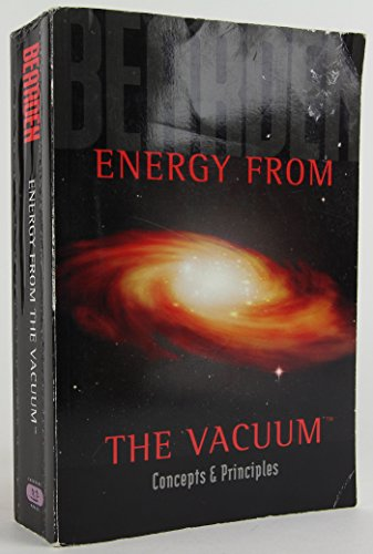 9780972514606: Energy from the Vacuum: Concepts & Principles