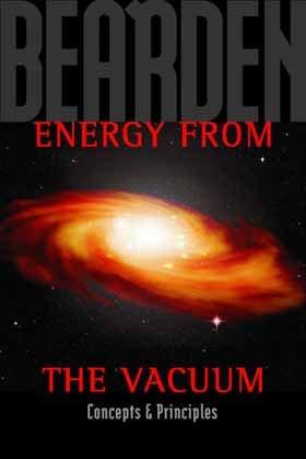 Energy from the Vacuum: Concepts & Principles: Thomas E. Bearden