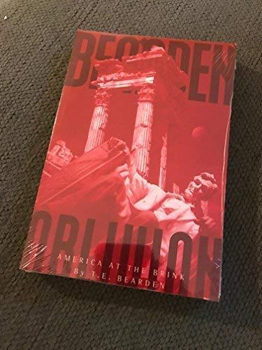 Oblivion America At the Brink: Bearden, T. E.