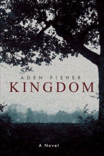 Kingdom [Paperback] by Aden Fisher: Aden Fisher