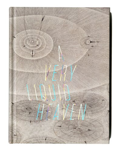 A Very Liquid Heaven: Ian Berry; Margo Mensing; Mary Crone Ode