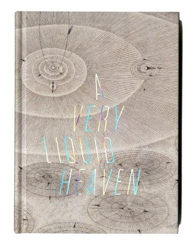 A Very Liquid Heaven: Ian Berry; Margo Mensing; Mary Crone Ode