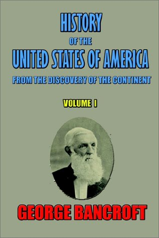 9780972518901: History of the United States of America, from the discovery of the continent, Volume I.