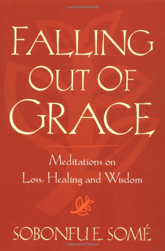 9780972520027: Falling Out of Grace: Meditations on Loss, Healing and Wisdom