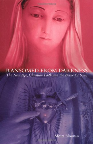 9780972520072: Ransomed From Darkness: The New Age, Christian Faith and the Battle for Souls