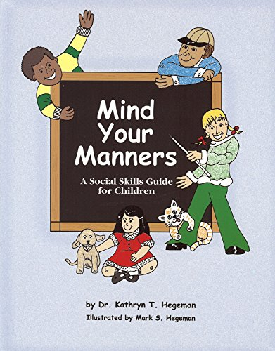 Mind Your Manners: A Program for Children Grades K-4 (9780972521802) by Hegeman, Kathryn T.