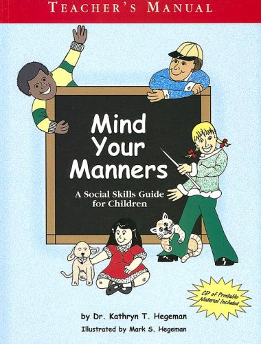 Mind Your Manners: A Social Skills Guide for Children (9780972521819) by Kathryn T. Hedgeman