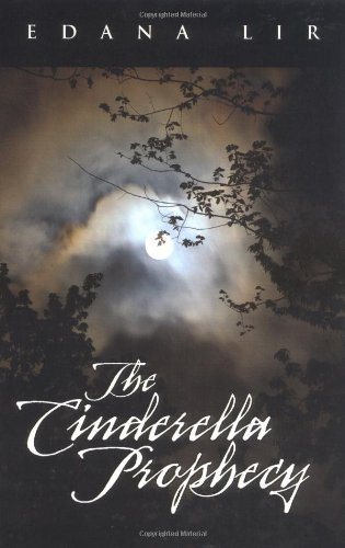 9780972522106: The Cinderella Prophecy