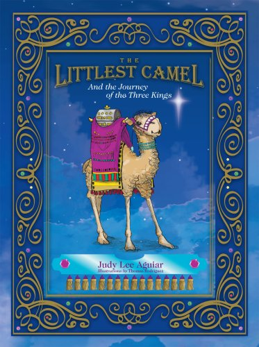The Littlest Camel: And the Journey of: Judy Lee Aguiar