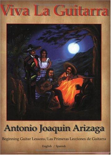 9780972524001: Viva la Guitarra: Las Primeras Lecciones de Guitarra / Beginning Guitar Lessons (Bilingual Edition) (Spanish Edition)