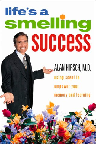 9780972525015: Life's a Smelling Success: Using Scent to Empower Your Memory and Learning