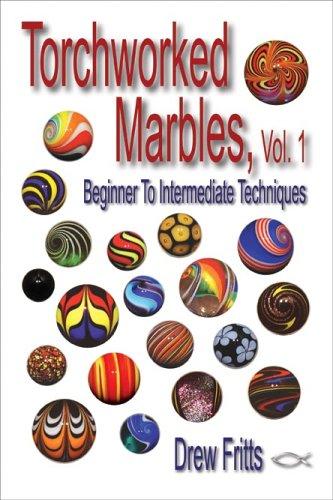 Torchworked Marbles, Vol. 1 - Beginning to