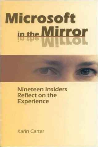 9780972529907: Microsoft in the Mirror: Nineteen Insiders Reflect on the Experience